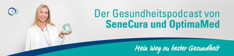 Der Gesundheitspodcast von SeneCura und OptimaMed